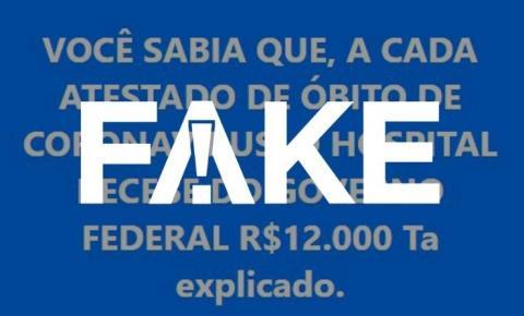 É #FAKE que Ministério da Saúde repassa R$ 12 mil a hospitais e municípios por cada morte por Covid-19