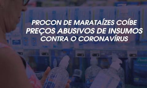PROCON de Marataízes coíbe preços abusivos de produtos contra o Coronavírus