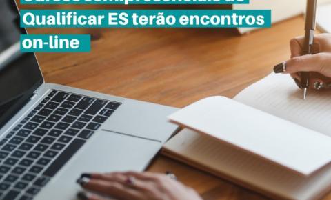 Cursos semipresenciais do Qualificar ES terão encontros on-line